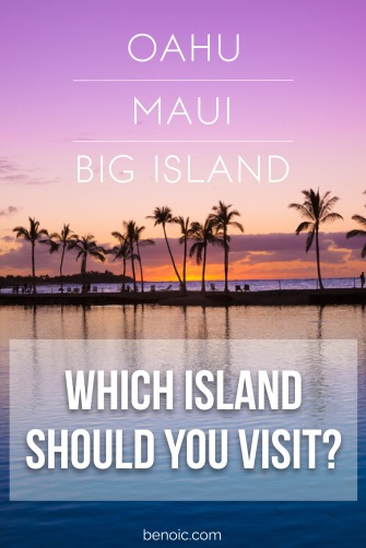 Oahu, Maui, and the Big Island, which island should you visit?