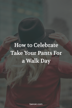 How to Celebrate Take Your Pants for a Walk Day