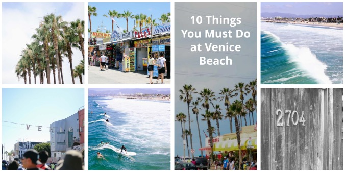10 Things You Must Do at Venice Beach