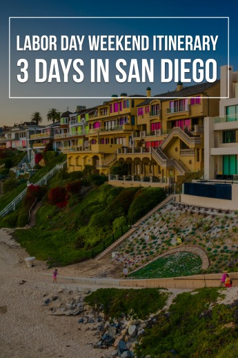 Labor Day Weekend Itinerary: 3 Days in San Diego