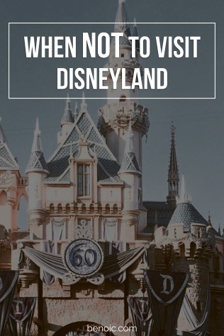 When NOT to Visit Disneyland