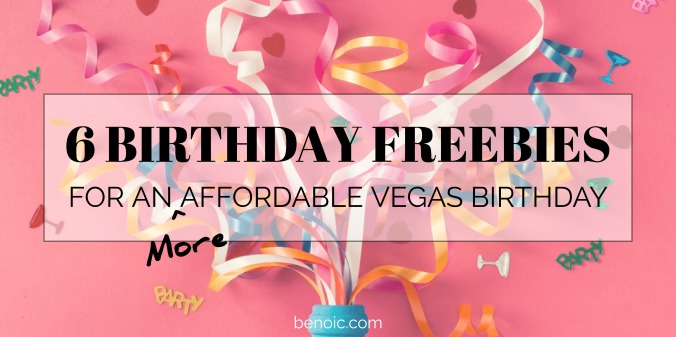 6 Free Birthday Freebies for an Affordable Vegas Birthday