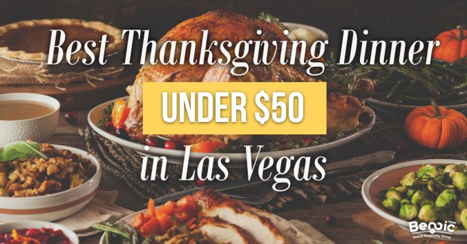 best thanksgiving dinner under $50 in las Vegas